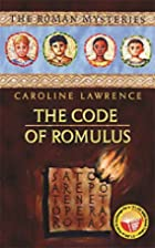 The Code of Romulus by Caroline Lawrence