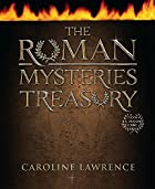 The Roman Mysteries Treasury by Caroline…