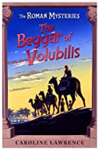 The Beggar of Volubilis (Roman Mysteries) by…