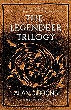 The Legendeer Trilogy by Alan Gibbons