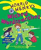 Horrid Henry's Wicked Wordsearches by…