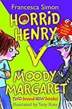 Horrid Henry Versus Moody Margaret: Horrid…