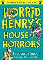 Horrid Henry's House of Horrors by Francesca…
