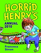 Horrid Henry's Annual 2010 by Francesca…