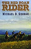 George, Michael D.: The Red Roan Rider