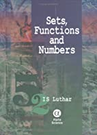Sets, Functions, and Numbers by I. S. Luthar