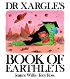 Willis, Jeanne: Dr Xargles Book of Earthlets