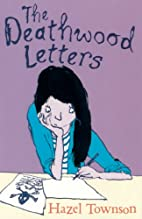 The Deathwood Letters by Hazel Townson
