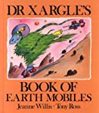 Dr Xargle's Book of Earth Mobiles by Jeanne…