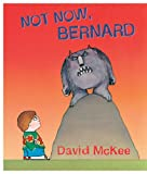 McKee, David: Not Now, Bernard