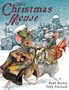 The Christmas Mouse by Toby Forward
