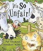 It's So Unfair! by Pat Thomson