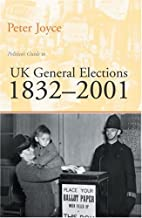 British General Elections 1832-2001 by Peter…