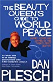 Plesch, Dan: The Beauty Queen's Guide To World Peace: Money, Power And Mayhem In The Twenty-first Century