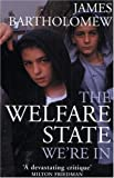 Bartholomew, James: The Welfare State We're in