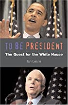 To be President: Quest for the White House&hellip;