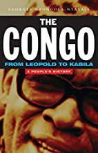 The Congo: From Leopold to Kabila: A…