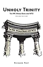 Unholy Trinity: The IMF, World Bank and WTO…