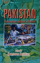 Pakistan: Nationalism Without A Nation by…