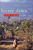 Cristalis, Irena: Bitter Dawn: East Timor, a People&#39;s Story
