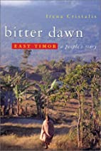 Bitter Dawn: East Timor: A People's Story by…