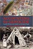 Neu, Dean: Accounting for Genocide: Canada's Bureaucratic Assault on Aboriginal People
