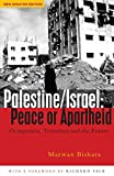 Bishara, Marwan: Palestine/Israel: Peace or Apartheid  Occupation, Terrorism, and the Future