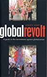 Amory Starr: Global Revolt: A Guide to the Movements against Globalization