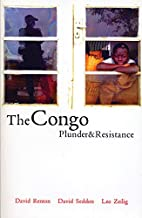 The Congo: Plunder and Resistance by David…