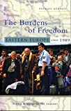 Kenney, Padraic: The Burdens of Freedom: Eastern Europe Since 1989