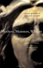Mothers, Monsters, Whores: Women's Violence…