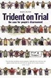 Zelter, Angie: Trident on Trial People&#39;s Disarmement And the Trident: The Case for People&#39;s Disarmament
