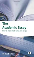 The Academic Essay: How to Plan, Draft,…