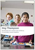 Thompson, Lou: Hey Thompson: Developing Self Esteem and Resilience in Secondary School Students - A Manual for Mentors