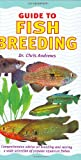 Andrews, Chris: Guide to Fish Breeding (Interpet Guide To...)