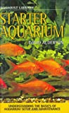 Alderton, David: Aquarist Library: Starter Aquarium