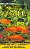 Alderton, David: Aquarist Library: Starter Aquarium