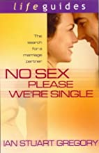 No Sex Please, We're Single by Ian Gregory