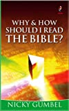 Gumbel, Nicky: Why and How Should I Read the Bible?