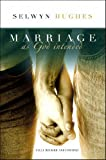 Selwyn Hughes: Marriage as God Intended