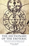 Drury, Nevill: The Dictionary of the Esoteric: 3000 Entries on the Mystical and Occult Traditions