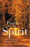 Jacobs, Alan: Poetry for the Spirit: An Original and Insightful Anthology of Mystical Poems