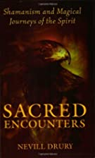 Sacred Encounters: Shamanism and Magical…