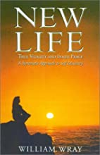 New Life: True Vitality and Inner peace; A…