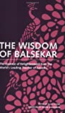 Balsekar, Ramesh: Wisdom Of Balsekar: The Essence of Enlightenment from the World's Leading Teacher of Advaita