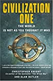 Butler, Alan: Civilization One: The World Is Not As You Thought It Was