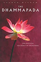 The Dhammapada: The Essential Teachings of…