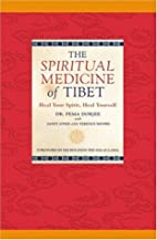 The Spiritual Medicine of Tibet by Pema…
