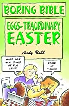 Eggs-traordinary Easter (Boring Bible) by…