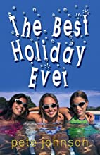 The Best Holiday Ever! by Pete Johnson